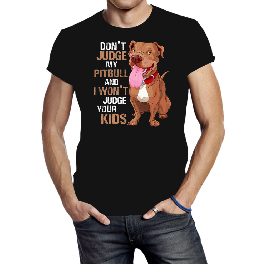 Don't judge my pitbull and I won't judge your kids shirt