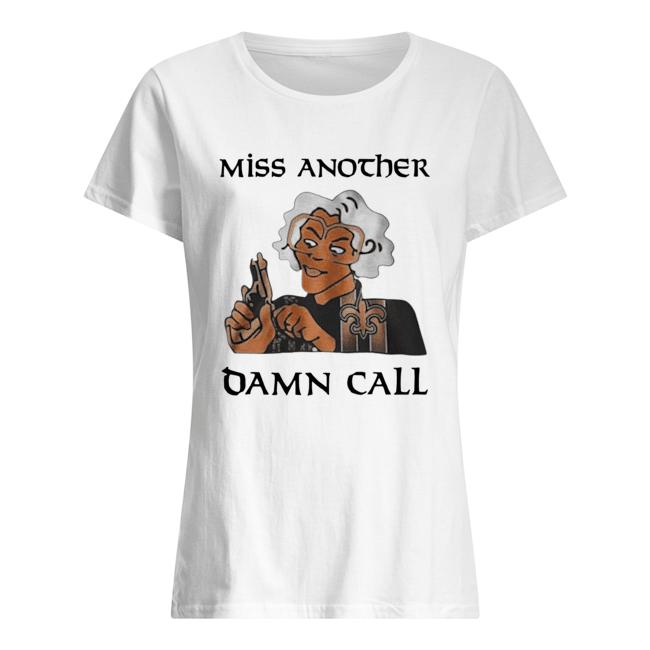 Miss another damn call Guys t-shirt