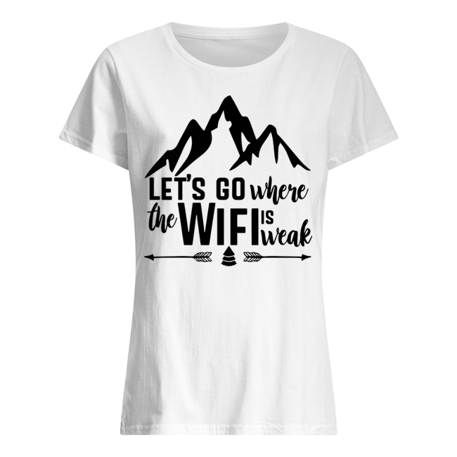 Mountain Lets go where the wifi is weak Ladies t-shirt