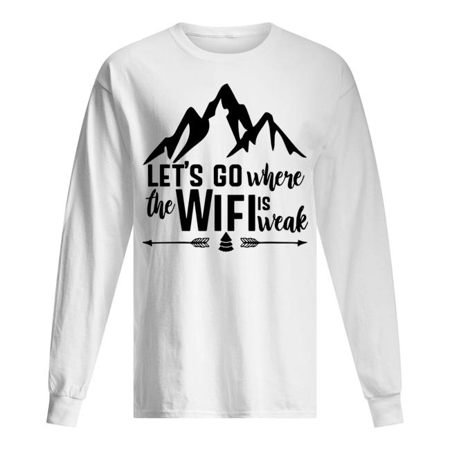 Mountain Lets go where the wifi is weak Longsleeve