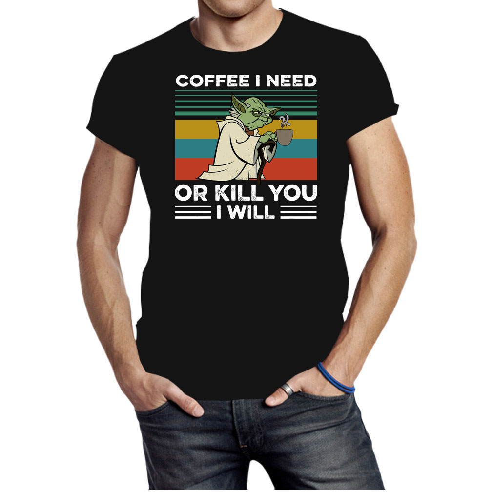 Yoda Coffee I need Or Kill You I Will Vintage Shirt